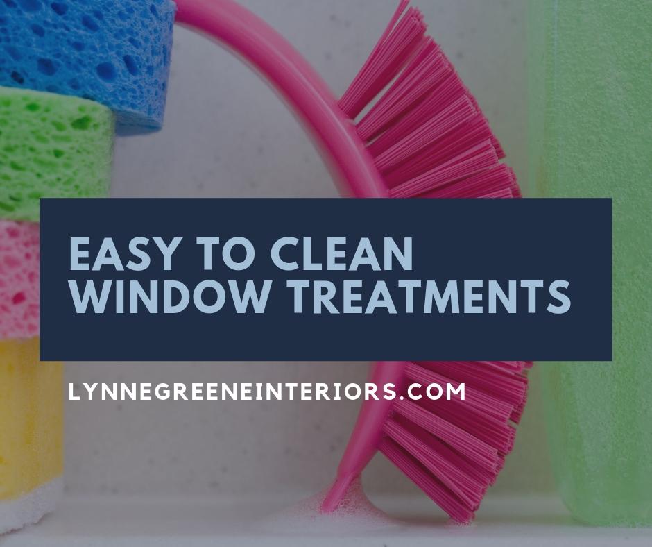 Easy To Clean Window Treatments Lynne Greene Interiors