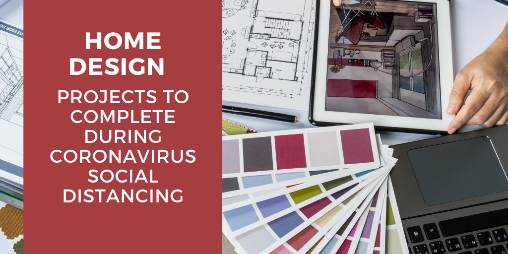 home design projects to complete during coronavirus social distancing