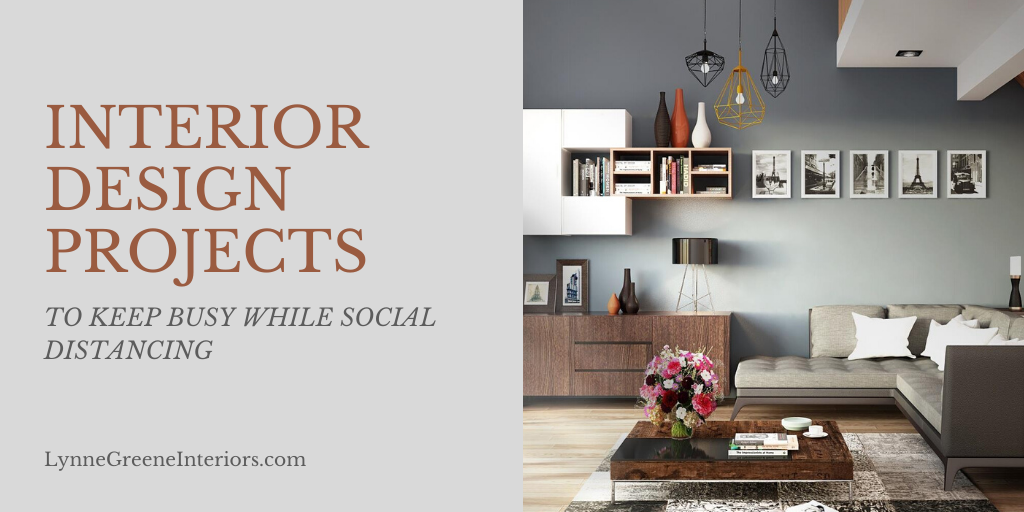 interior design projects to keep busy while social distancing