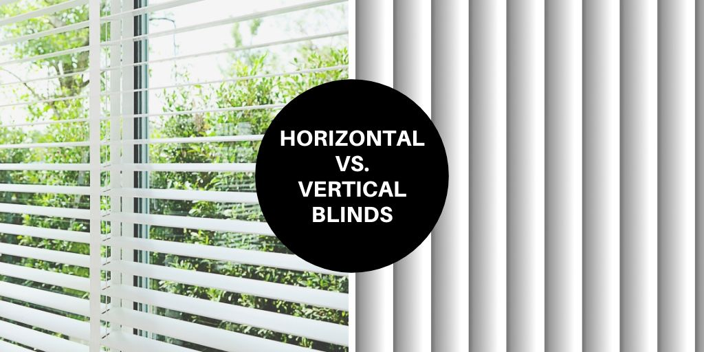 Horizontal vs. Vertical Blinds