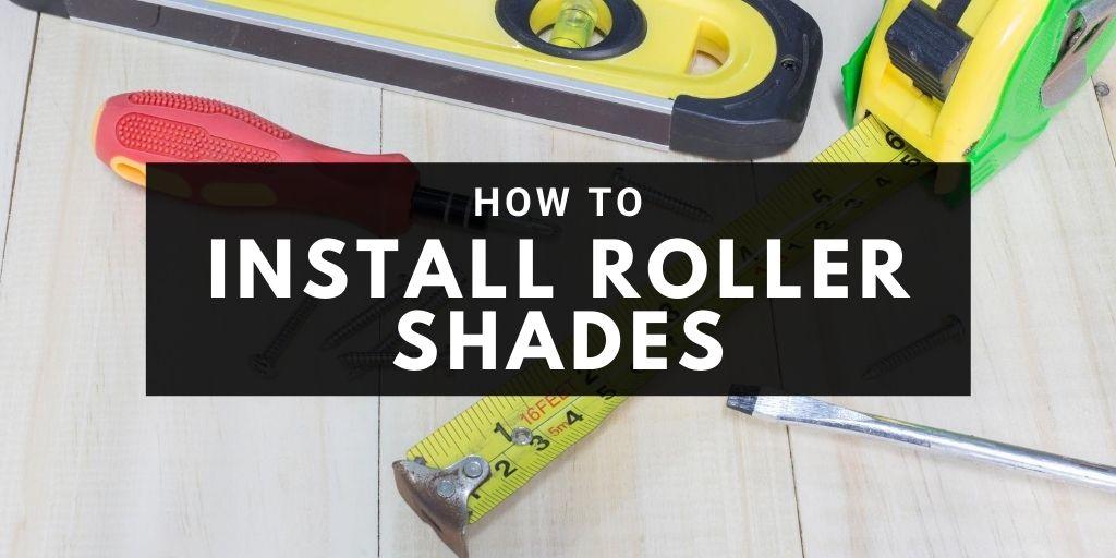 Installing Roller Shades