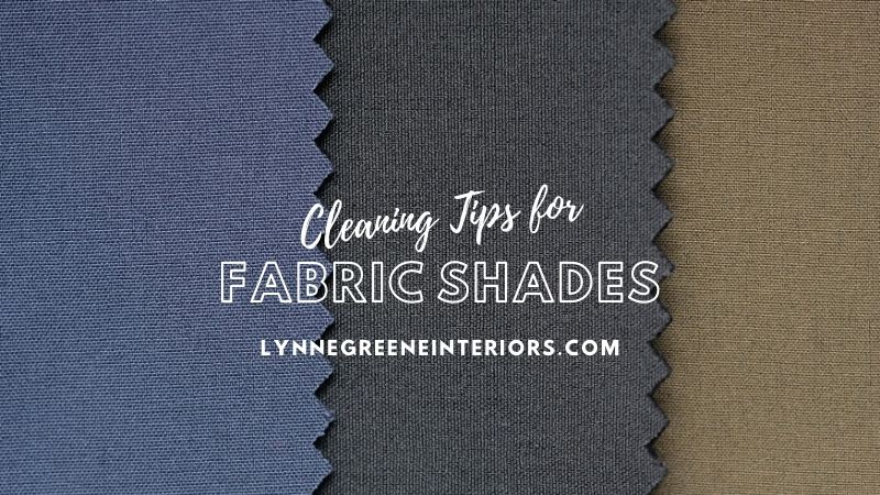 Cleaning Tips for fabric shades